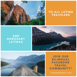 Latina Travelers - Latina Travel - Latina Wanderlust - Latinas Traveling Around The World