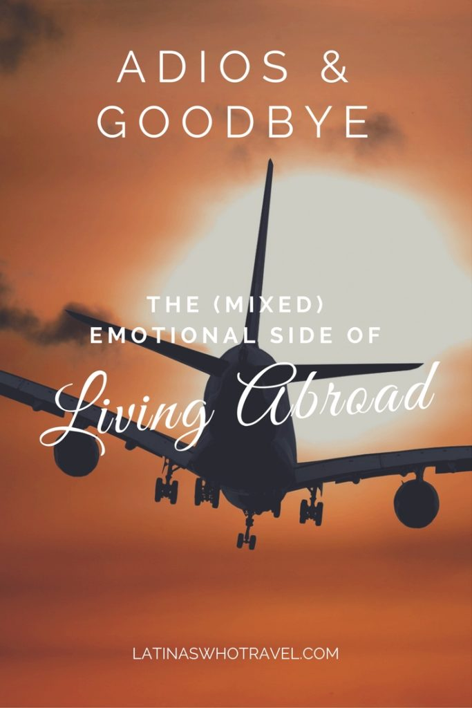 Adios and Goodbye: The (Mixed) Emotional Side of Living Abroad - Moving Abroad