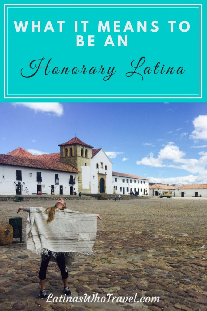 What it means to be an honorary latina! Is it weird that I get excited about being called an honorary Latina? I honestly never thought about writing on this topic, but after the fabulous Olga Maria, founder of Latinas Who Travel suggested it to me, I figured it was time to clarify and to contribute my thoughts on what exactly it means to be an honorary Latina.